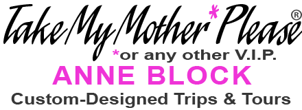 Take My Mother Please Custom Designed Los Angeles and International Trip and Tours